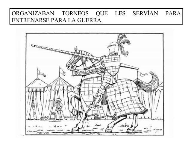 ORGANIZABAN TORNEOS QUE      LES   SERVÍAN   PARAENTRENARSE PARA LA GUERRA.