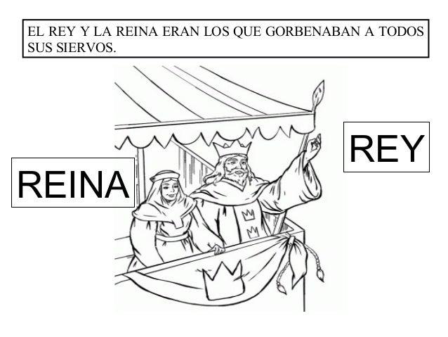 EL REY Y LA REINA ERAN LOS QUE GORBENABAN A TODOSSUS SIERVOS.                                       REYREINA