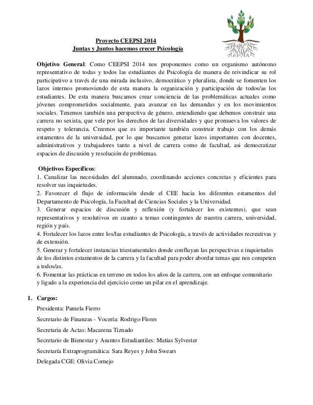 Proyecto CEEPSI 2014 Juntas y Juntos hacemos crecer Psicología Objetivo General: Como CEEPSI 2014 nos proponemos como un o...