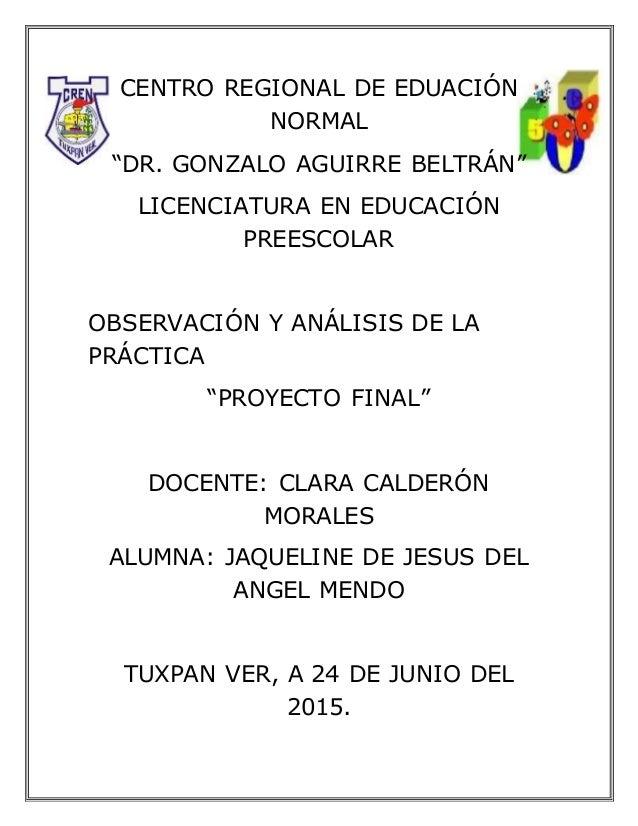 """CENTRO REGIONAL DE EDUACIÓN NORMAL """"DR. GONZALO AGUIRRE BELTRÁN"""" LICENCIATURA EN EDUCACIÓN PREESCOLAR OBSERVACIÓN Y ANÁLIS..."""