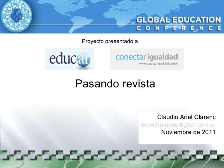 Proyecto presentado a Pasando revista Claudio Ariel Clarenc www.humanodigital.com.ar Noviembre de 2011