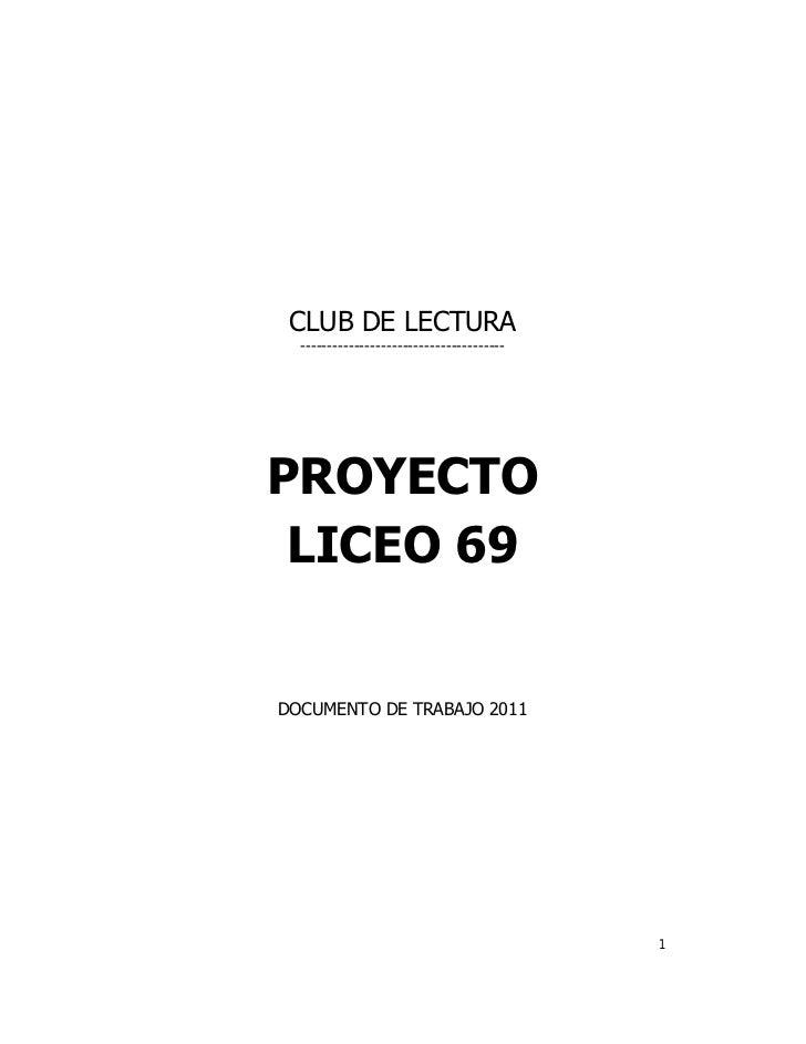 CLUB DE LECTURA  --------------------------------------PROYECTO LICEO 69DOCUMENTO DE TRABAJO 2011                         ...