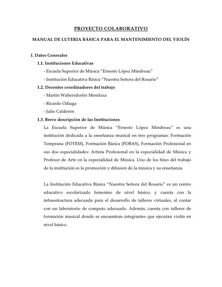 PROYECTO COLABORATIVO<br />VIOLÍN LUTERIA<br />I. Datos Generales<br />1.1. Instituciones Educativas<br />- Escuela Superi...