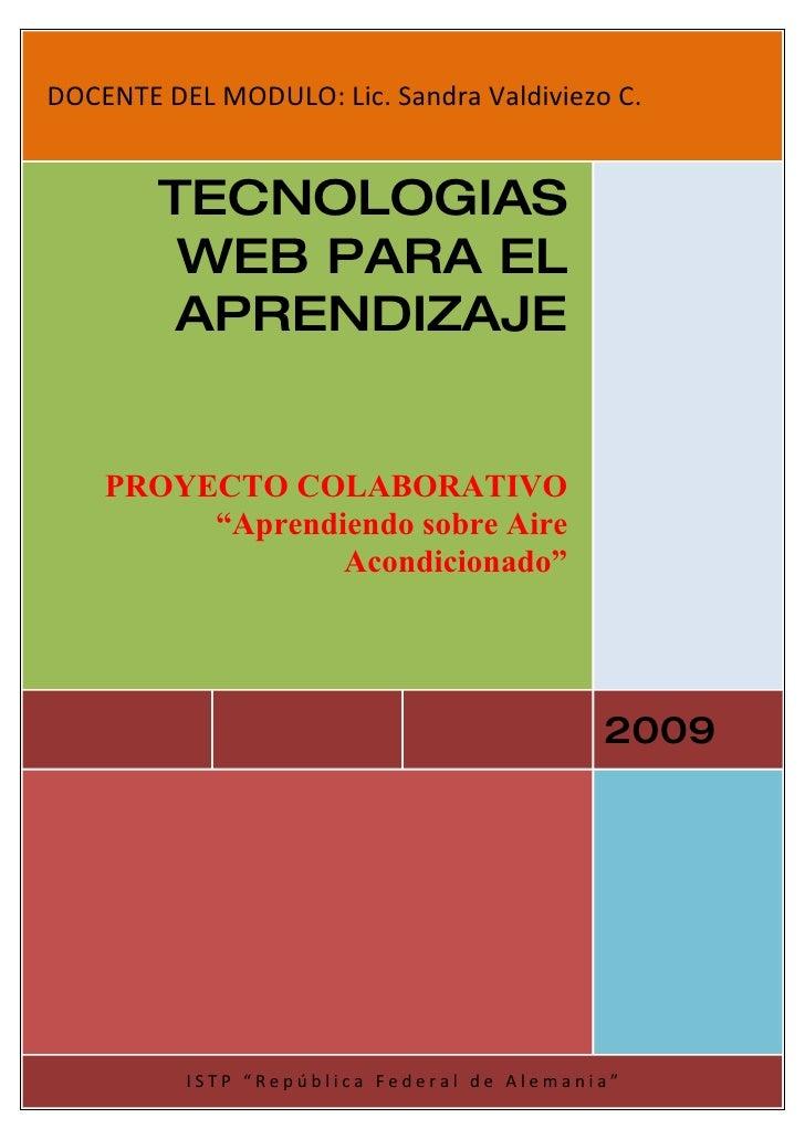 DOCENTE DEL MODULO: Lic. Sandra Valdiviezo C.           TECNOLOGIAS          WEB PARA EL          APRENDIZAJE       PROYEC...