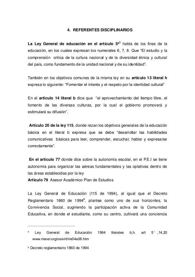 4. REFERENTES DISCIPLINARIOS La Ley General de educación en el artículo 5º 5 habla de los fines de la educación, en los cu...