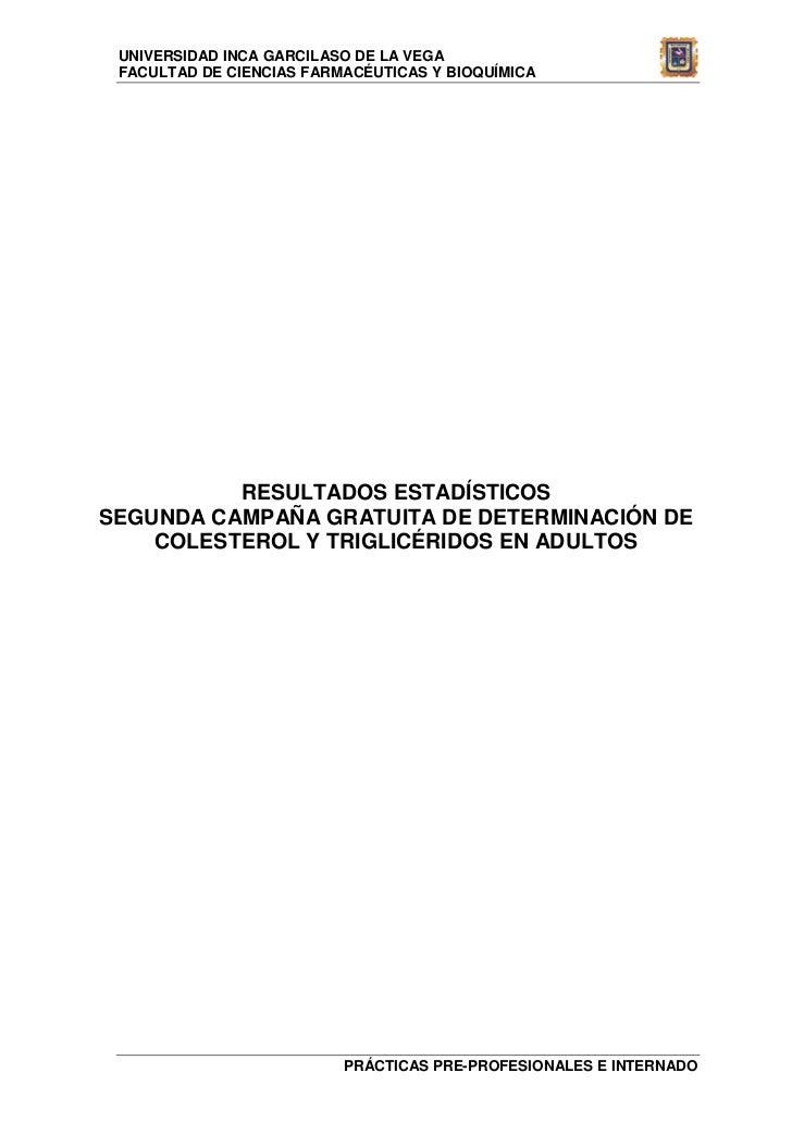 UNIVERSIDAD INCA GARCILASO DE LA VEGA FACULTAD DE CIENCIAS FARMACÉUTICAS Y BIOQUÍMICA          RESULTADOS ESTADÍSTICOSSEGU...