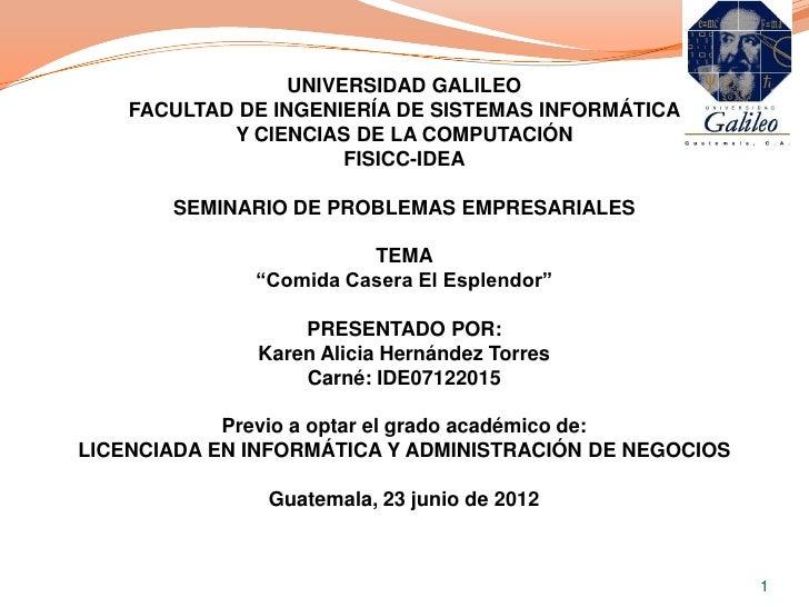 UNIVERSIDAD GALILEO    FACULTAD DE INGENIERÍA DE SISTEMAS INFORMÁTICA            Y CIENCIAS DE LA COMPUTACIÓN             ...