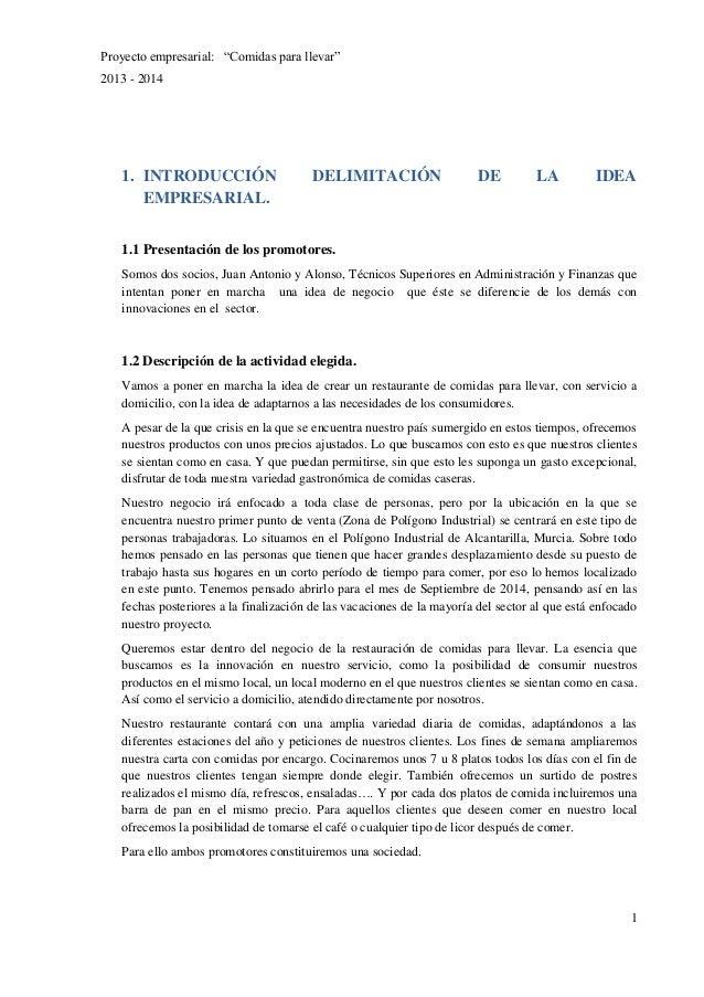 """Proyecto empresarial: """"Comidas para llevar"""" 2013 - 2014  1. INTRODUCCIÓN EMPRESARIAL.  DELIMITACIÓN  DE  LA  IDEA  1.1 Pre..."""