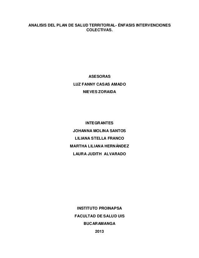 ANALISIS DEL PLAN DE SALUD TERRITORIAL- ÉNFASIS INTERVENCIONES COLECTIVAS. ASESORAS LUZ FANNY CASAS AMADO NIEVES ZORAIDA I...