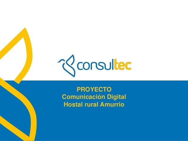 www.consultec.esPROYECTOComunicación DigitalHostal rural Amurrio