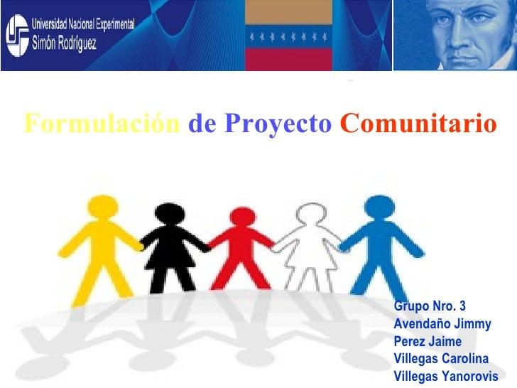 Integrantes: Amadeo Quintero Caracas, Marzo de 2009 Principios y  Valores Formulación  de Proyecto   Comunitario Grupo Nro...