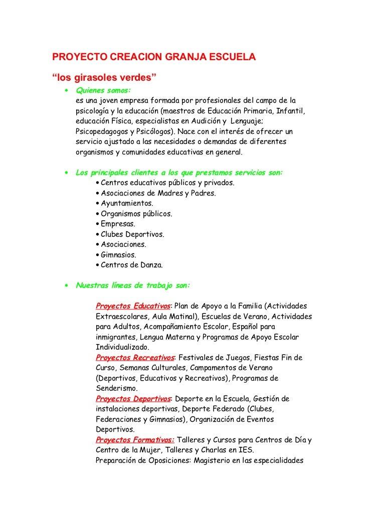 """PROYECTO CREACION GRANJA ESCUELA""""los girasoles verdes""""  •   Quienes somos:      es una joven empresa formada por profesion..."""