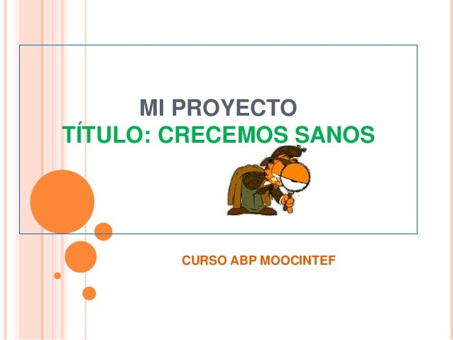 MI PROYECTO TÍTULO: CRECEMOS SANOS CURSO ABP MOOCINTEF
