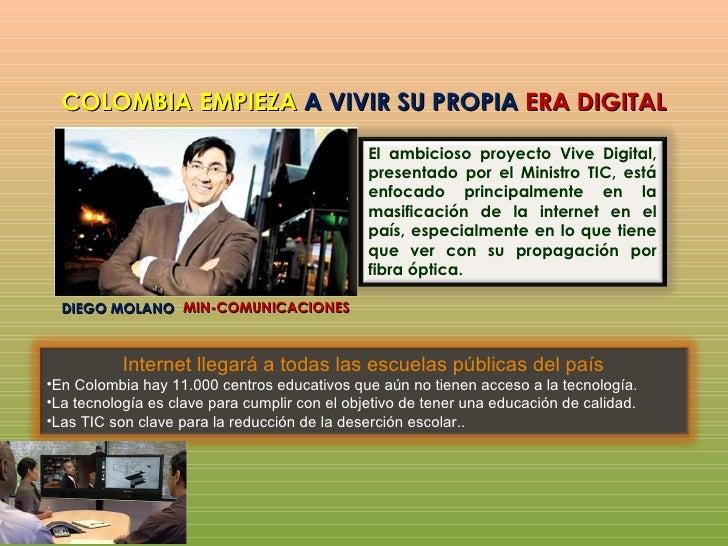 COLOMBIA EMPIEZA A VIVIR SU PROPIA ERA DIGITAL                                        El ambicioso proyecto Vive to de    ...