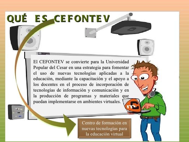Propósitos del CEFONTEV1.Liderar el uso y apropiación de las       5. Desarrollar investigación en la aplicación detecnolo...