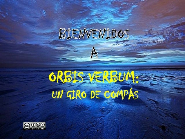 ORBIS VERBUM: UN GIRO DE COMPÁS