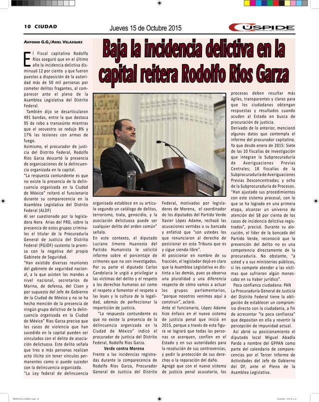Jueves 15 de Octubre 201510 CIUDAD Antonio G.G./Ariel Velázquez El Fiscal capitalino Rodolfo Ríos aseguró que en el último...