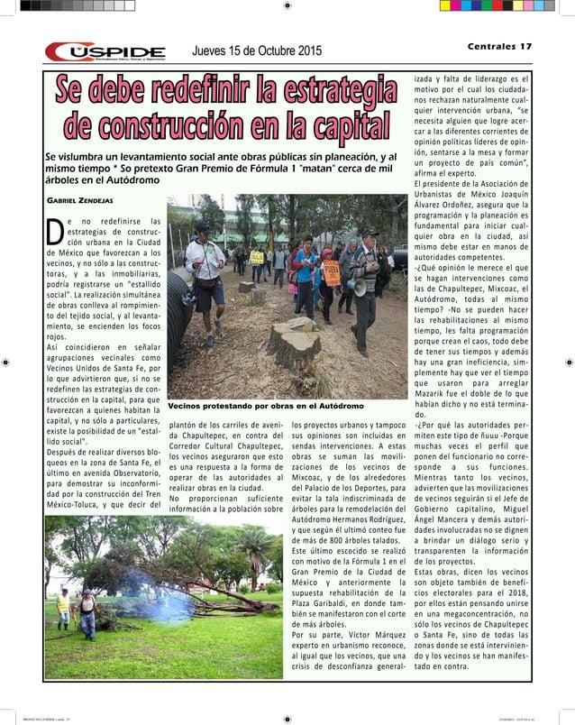 Jueves 15 de Octubre 2015 Centrales 17 Gabriel Zendejas De no redefinirse las estrategias de construc- ción urbana en la C...