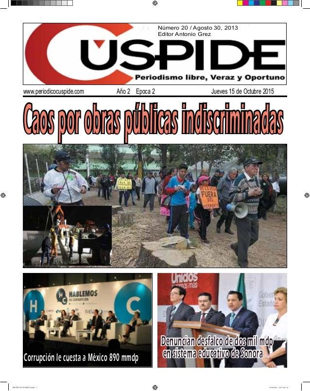 Número 20 / Agosto 30, 2013 Editor Antonio Grez www.periodicocuspide.com Año 2 Epoca 2 Jueves 15 de Octubre 2015 Caosporob...