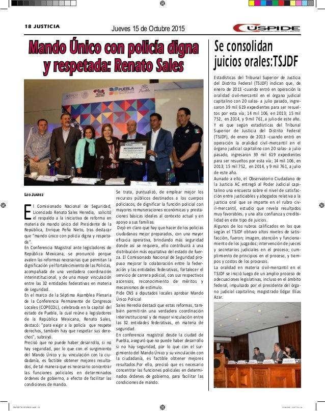 Jueves 15 de Octubre 201518 JUSTICIA Mando Único con policía digna y respetada: Renato Sales Leo Juárez El Comisionado Nac...