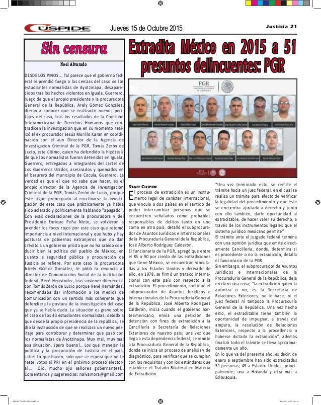 Jueves 15 de Octubre 2015 Justicia 21 Staff Cuspide El proceso de extradición es un instru- mento legal de carácter intern...