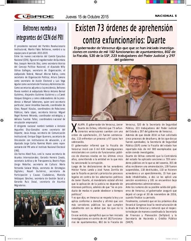 Jueves 15 de Octubre 2015 NACIONAL 5 Existen 73 órdenes de aprehensión contra exfuncionarios: Duarte XALAPA. El gobernador...