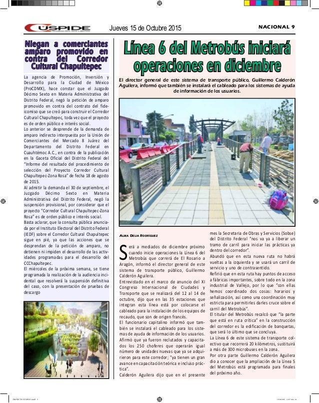 Jueves 15 de Octubre 2015 NACIONAL 9 Línea 6 del Metrobús iniciará operaciones en diciembre Alma Delia Rodrìguez Será a me...