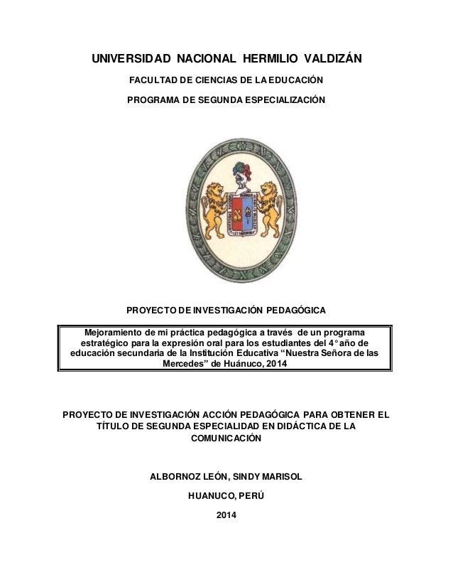 UNIVERSIDAD NACIONAL HERMILIO VALDIZÁN  FACULTAD DE CIENCIAS DE LA EDUCACIÓN  PROGRAMA DE SEGUNDA ESPECIALIZACIÓN  PROYECT...