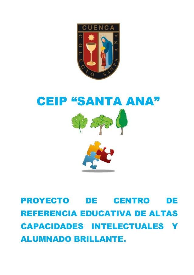 """CEIP """"SANTA ANA""""  PROYECTO  DE  CENTRO  DE  REFERENCIA EDUCATIVA DE ALTAS CAPACIDADES  INTELECTUALES  ALUMNADO BRILLANTE. ..."""