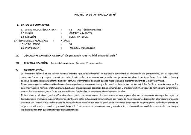 PROYECTO DE APRENDIZAJE Nº  I. DATOS INFORMATIVOS: 1.1 INSTITUCION EDUCATIVA  :  No  1.2 LUGAR  :  CACERES ARAMAYO  1.3 SE...