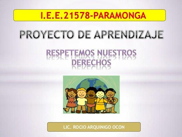 I.E.E.21578-PARAMONGA    LIC. ROCIO ARQUINIGO OCON