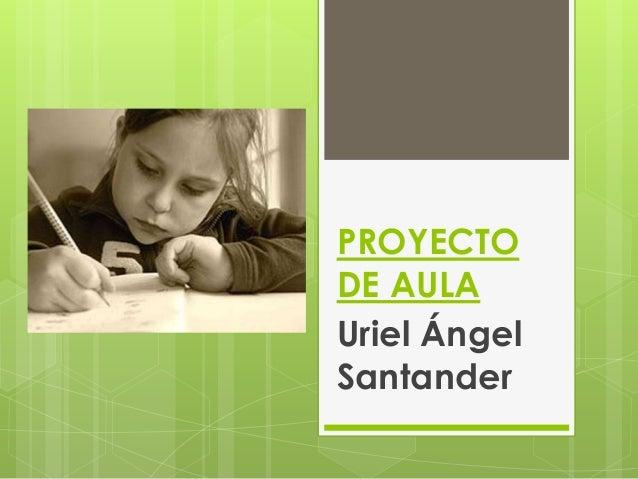 PROYECTODE AULAUriel ÁngelSantander