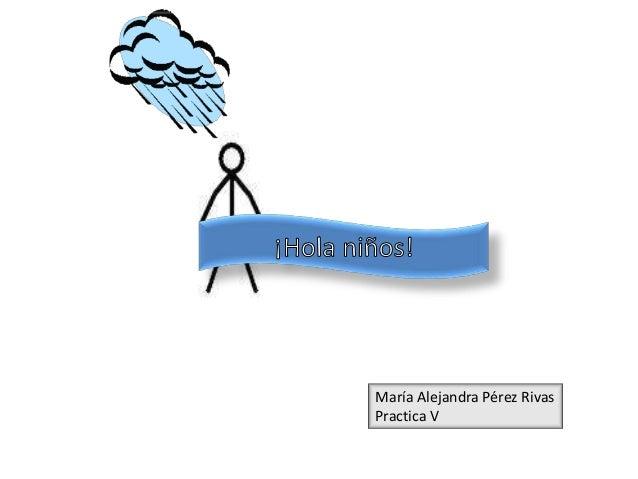 María Alejandra Pérez RivasPractica V