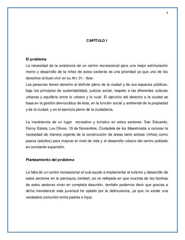 1  CAPÍTULO I  El problema La necesidad de la existencia de un centro recreacional para una mejor estimulación motriz y de...