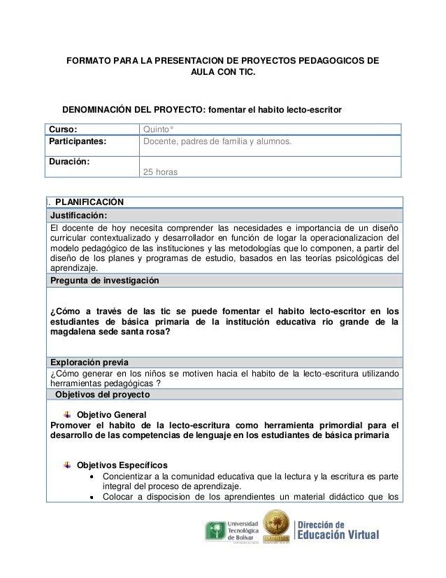 FORMATO PARA LA PRESENTACION DE PROYECTOS PEDAGOGICOS DE AULA CON TIC.  DENOMINACIÓN DEL PROYECTO: fomentar el habito lect...