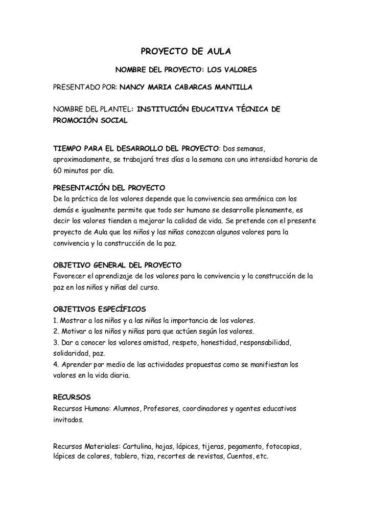 PROYECTO DE AULA                      NOMBRE DEL PROYECTO: LOS VALORESPRESENTADO POR: NANCY MARIA CABARCAS MANTILLANOMBRE ...