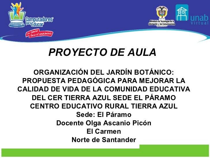 PROYECTO DE AULA   ORGANIZACIÓN DEL JARDÍN BOTÁNICO: PROPUESTA PEDAGÓGICA PARA MEJORAR LA CALIDAD DE VIDA DE LA COMUNIDAD ...