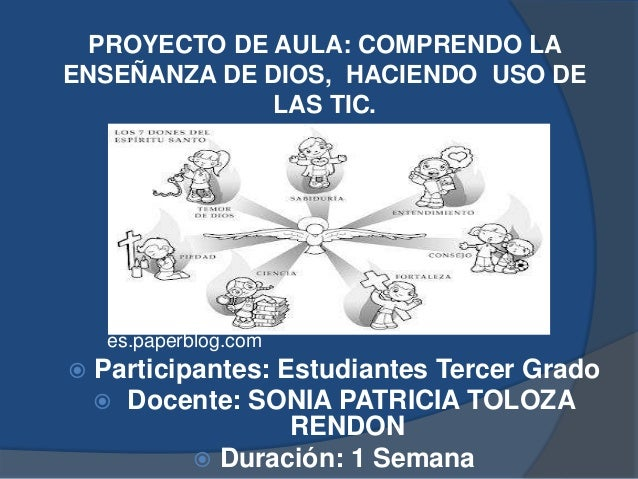 PROYECTO DE AULA: COMPRENDO LAENSEÑANZA DE DIOS, HACIENDO USO DE             LAS TIC.     es.paperblog.com   Participante...