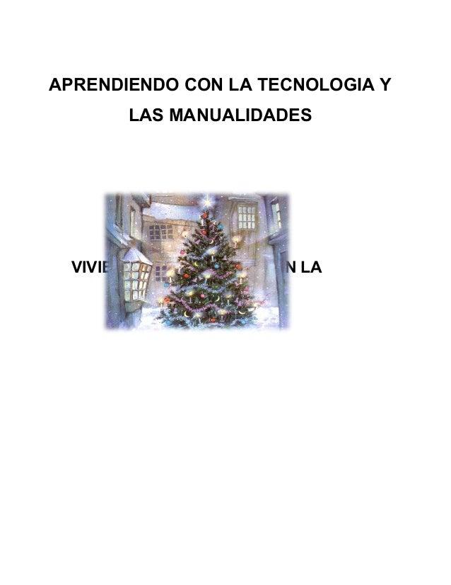 APRENDIENDO CON LA TECNOLOGIA Y       LAS MANUALIDADES  VIVIENDO LOS VALORES EN LA           NAVIDAD