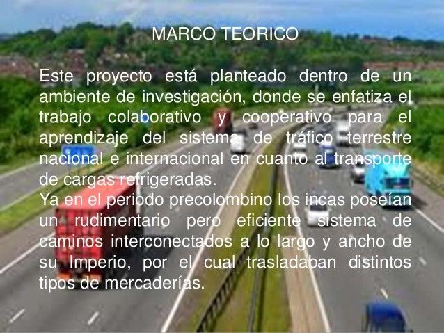 MARCO TEORICOEste proyecto está planteado dentro de unambiente de investigación, donde se enfatiza eltrabajo colaborativo ...