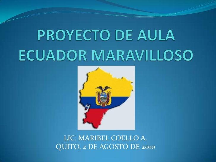 LIC. MARIBEL COELLO A.QUITO, 2 DE AGOSTO DE 2010