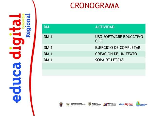 CRONOGRAMADIA          ACTIVIDADDIA 1        USO SOFTWARE EDUCATIVO             CLICDIA 1        EJERCICIO DE COMPLETARDIA...