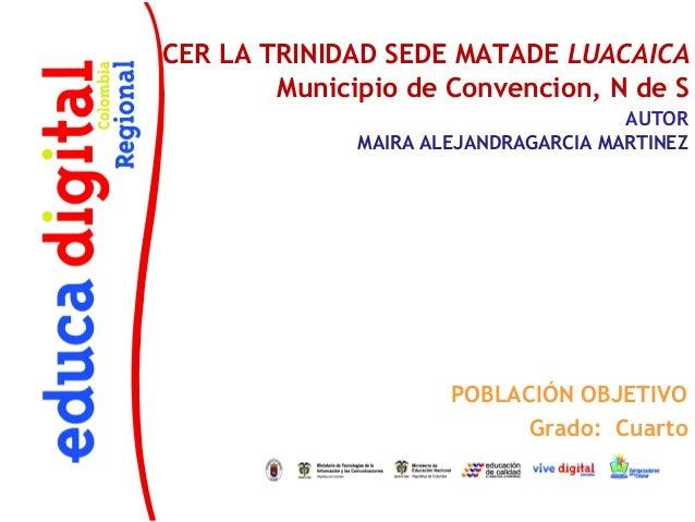CER LA TRINIDAD SEDE MATADE LUACAICA        Municipio de Convencion, N de S                                      AUTOR    ...
