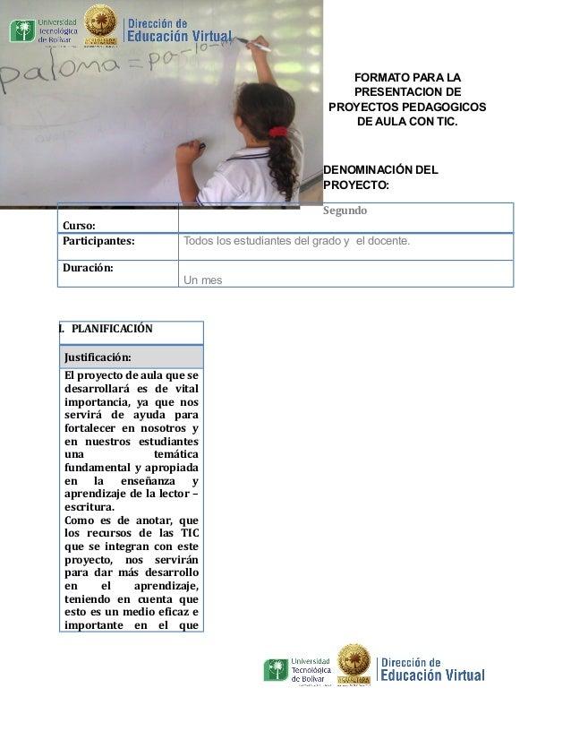 FORMATO PARA LA PRESENTACION DE PROYECTOS PEDAGOGICOS DE AULA CON TIC.  DENOMINACIÓN DEL PROYECTO: Segundo Curso: Particip...