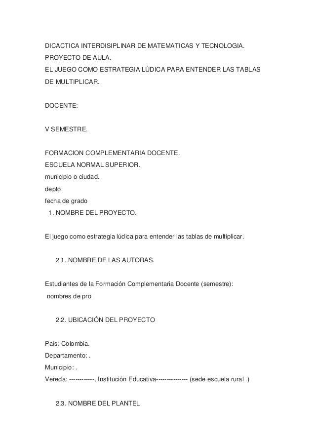 DICACTICA INTERDISIPLINAR DE MATEMATICAS Y TECNOLOGIA.PROYECTO DE AULA.EL JUEGO COMO ESTRATEGIA LÚDICA PARA ENTENDER LAS T...