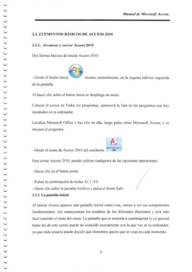 Manual de Microsoft Access. 2.2.ELEMENTOS BASICOS DE ACCESS 2010 2.2.1. Arrancar y cerrar/tccess 2010 Dos fol:::as basicas...