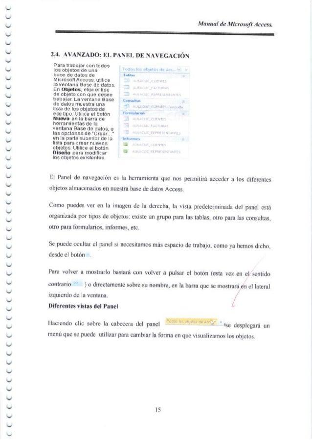 Manual de Microsoft Access. 2.4. AVANZADO: IIL PANEL DE NAVEGACIoN Para trab ajar con todos los objetos de una hase de dal...