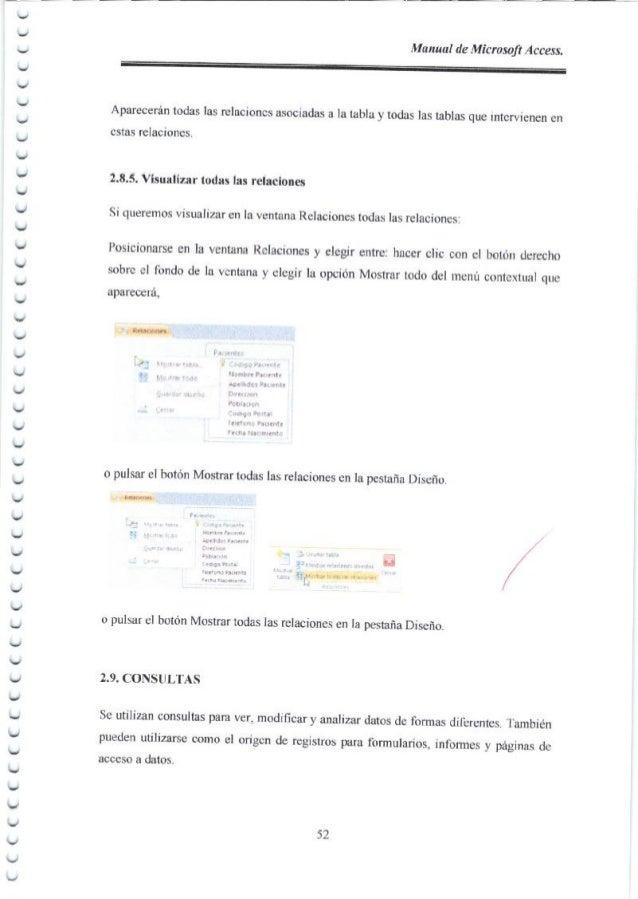 Manual de Microsoft Access. Son las consultas que extraen o nos muestran datos. Muestran aquellos datos de una tabla que c...