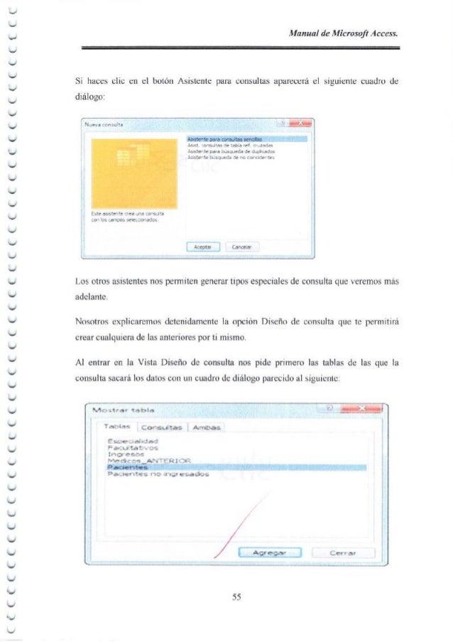 Manaal de Microsoft Access. Orden: sirve para ordenar las filas del resultado. Mostrar: si la casilla de verificaci6n apar...