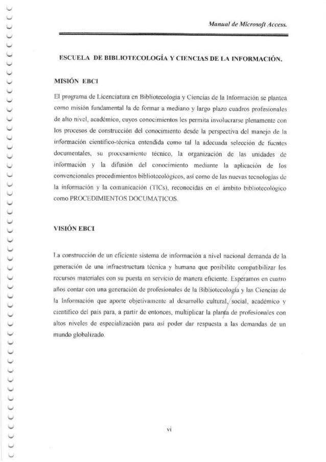 Manual de Microsoft Access. ESCUELA Df,, BIBLIOTECOLOGiA Y CIE,NCIAS DE LA IN}'ORMACI6N. MISIoN EBCI El programa de Licenc...